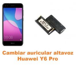 Cambiar auricular altavoz Huawei Y6 Pro