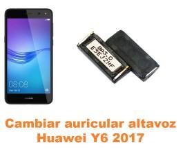 Cambiar auricular altavoz Huawei Y6 2017