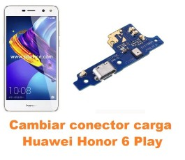 Cambiar conector carga Huawei Honor 6 Play