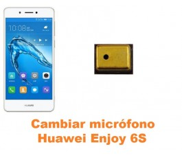 Cambiar micrófono Huawei Enjoy 6S