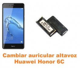 Cambiar auricular altavoz Huawei Honor 6C