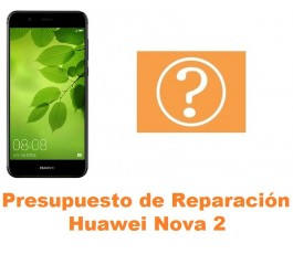 Presupuesto de reparación Huawei Nova 2
