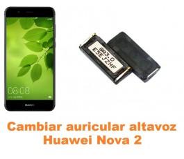 Cambiar auricular altavoz Huawei Nova 2