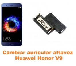 Cambiar auricular altavoz Huawei Honor V9