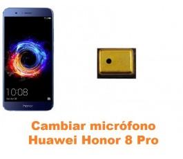 Cambiar micrófono Huawei Honor 8 Pro
