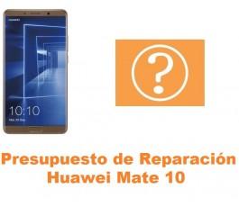Presupuesto de reparación Huawei Mate 10