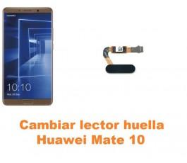 Cambiar lector huella Huawei Mate 10