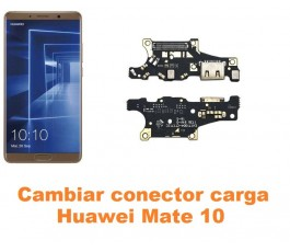 Cambiar conector carga Huawei Mate 10