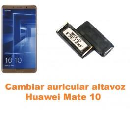 Cambiar auricular altavoz Huawei Mate 10