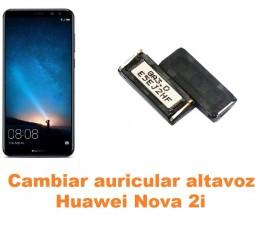 Cambiar auricular altavoz Huawei Nova 2i