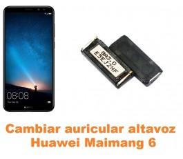 Cambiar auricular altavoz Huawei Maimang 6
