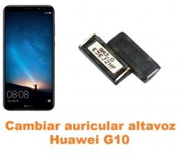 Cambiar auricular altavoz Huawei G10