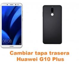 Cambiar tapa trasera Huawei G10 Plus