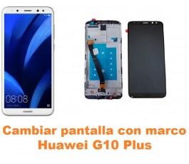 Cambiar pantalla completa con marco Huawei G10 Plus