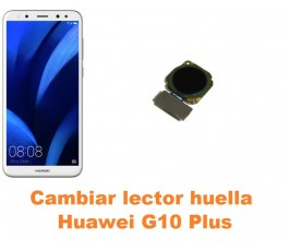 Cambiar lector huella Huawei G10 Plus