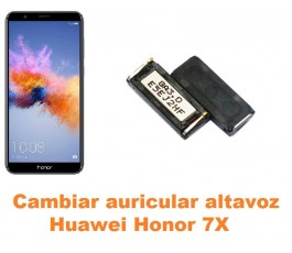Cambiar auricular altavoz Huawei Honor 7X