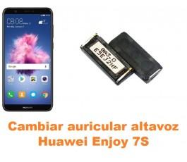 Cambiar auricular altavoz Huawei Enjoy 7S