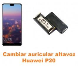 Cambiar auricular altavoz Huawei P20