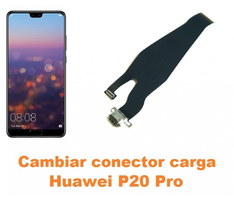 Cambiar conector carga Huawei P20 Pro