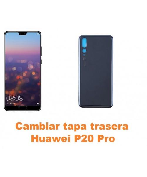 Cambiar tapa trasera Huawei P20 Pro