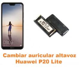 Cambiar auricular altavoz Huawei P20 Lite