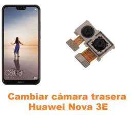 Cambiar cámara trasera Huawei Nova 3E