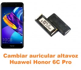 Cambiar auricular altavoz Huawei Honor 6C Pro