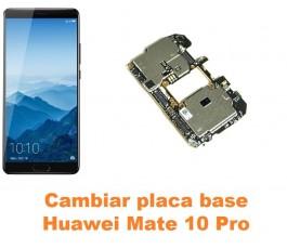 Cambiar placa base Huawei Mate 10 Pro