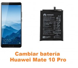 Cambiar batería Huawei Mate 10 Pro