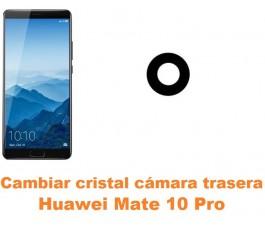 Cambiar cristal cámara trasera Huawei Mate 10 Pro