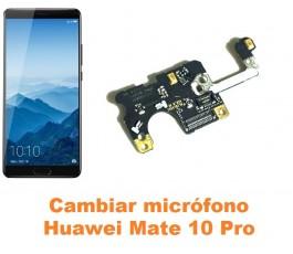 Cambiar micrófono Huawei Mate 10 Pro