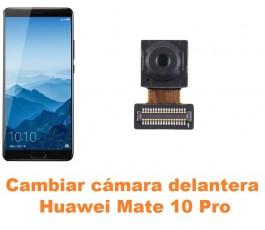 Cambiar cámara delantera Huawei Mate 10 Pro