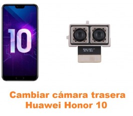 Cambiar cámara trasera Huawei Honor 10