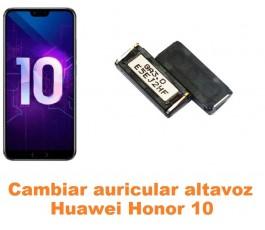 Cambiar auricular altavoz Huawei Honor 10