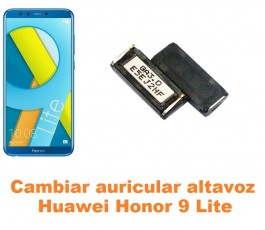 Cambiar auricular altavoz Huawei Honor 9 Lite