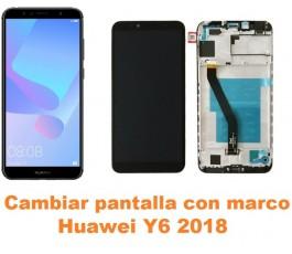 Cambiar pantalla completa con marco Huawei Y6 2018