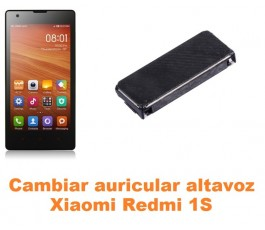 Cambiar auricular altavoz Xiaomi Mi 1S Mi1S