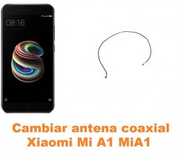 Cambiar antena coaxial Xiaomi Mi A1 MiA1