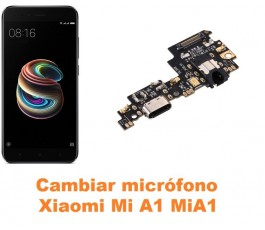 Cambiar micrófono Xiaomi Mi A1 MiA1