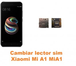 Cambiar lector sim Xiaomi Mi A1 MiA1