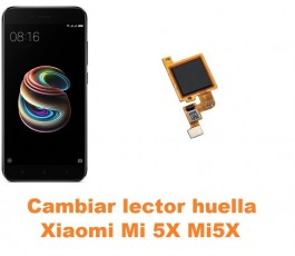 Cambiar lector huella Xiaomi Mi 5X Mi5X