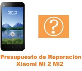 Presupuesto de reparación Xiaomi Mi 2 Mi2
