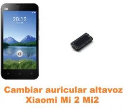 Cambiar auricular altavoz Xiaomi Mi 2 Mi2