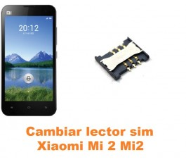 Cambiar lector sim Xiaomi Mi 2 Mi2
