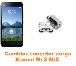 Cambiar conector carga Xiaomi Mi 2 Mi2