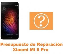 Presupuesto de reparación Xiaomi Mi 5 Mi5 Pro