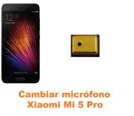 Cambiar micrófono Xiaomi Mi 5 Mi5 Pro