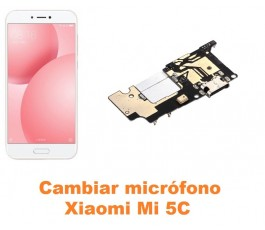 Cambiar micrófono Xiaomi Mi 5C Mi5C