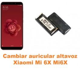Cambiar auricular altavoz Xiaomi Mi 6X Mi6X
