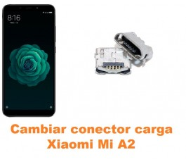 Cambiar conector carga Xiaomi Mi A2 MiA2
